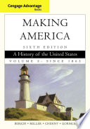 Cengage Advantage Books Making America A History Of The United States Volume 2 Since 1865 Book