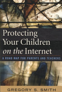 Protecting Your Children on the Internet