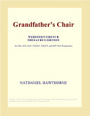Grandfathers Chair (Webster's French Thesaurus Edition)