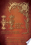 Hansel and Gretel     And Other Siblings Forsaken in Forests  Origins of Fairy Tales from Around the World