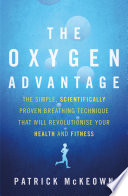 The Oxygen Advantage  : The simple, scientifically proven breathing technique that will revolutionise your health and fitness
