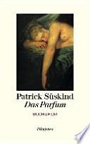 Das Parfum  : Die Geschichte eines Mörders. Buch und Film