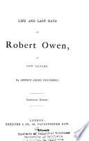Life and Last Days of Robert Owen  of New Lanark