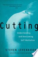 Cutting  Understanding and Overcoming Self Mutilation