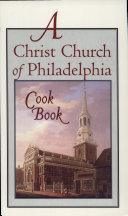 Christ Church of Philadelphia Cook Book