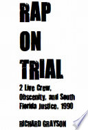 Rap On Trial 2 Live Crew Obscenity And South Florida Justice 1990