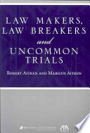 Law Makers, Law Breakers, and Uncommon Trials