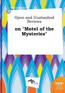 Open and Unabashed Reviews on Motel of the Mysteries
