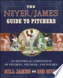 """The Neyer/James Guide to Pitchers: An Historical Compendium of Pitching, Pitchers, and Pitches"" by Bill James, Rob Neyer"