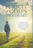 The Pursuit of God s Own Heart Book