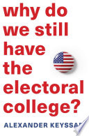 Why Do We Still Have the Electoral College?