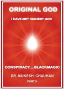 Original God  Conspiracy   Blackmagic Part II Book PDF