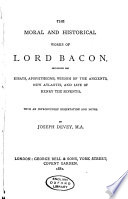The Moral and Historical Works of Lord Bacon