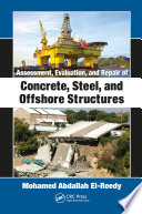 Assessment, Evaluation, and Repair of Concrete, Steel, and Offshore Structures