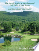 The Search for the 50 Most Beautiful Golf Holes in New Jersey Book