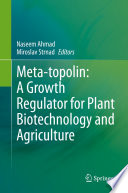 Meta-topolin: A Growth Regulator for Plant Biotechnology and Agriculture
