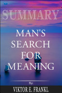 Summary  Man   s Search for Meaning
