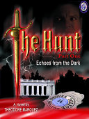The Hunt Part 1 -- Echoes from the Dark
