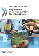 OECD Trade Policy Studies Illegal Trade in Environmentally Sensitive Goods