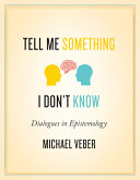 Tell Me Something I Don t Know  Dialogues in Epistemology
