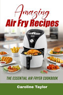 Amazing Air Fry Recipes