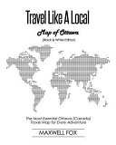 Travel Like a Local   Map of Ottawa  Black and White Edition   The Most Essential Ottawa  Canada  Travel Map for Every Adventure