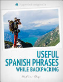 250 Useful Spanish Phrases while Backpacking  Spanish Vocabulary  Usage  and Pronunciation Tips