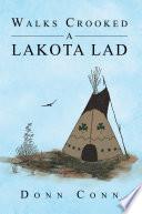 Walks Crooked a Lakota Lad