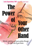 link to The power of your other hand : unlock creativity and inner wisdom through the right side of your brain in the TCC library catalog