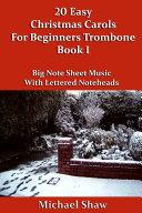 20 Easy Christmas Carols For Beginners Trombone - Book 1