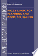 Fuzzy Logic for Planning and Decision Making