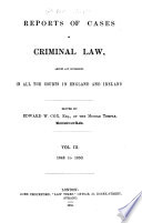 Reports of Cases in Criminal Law Argued and Determined in All the Courts in England and Ireland Book