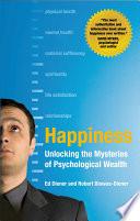 """""""Happiness: Unlocking the Mysteries of Psychological Wealth"""" by Ed Diener, Robert Biswas-Diener"""