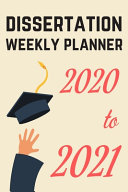 Dissertation Weekly Planner   2020 to 2021