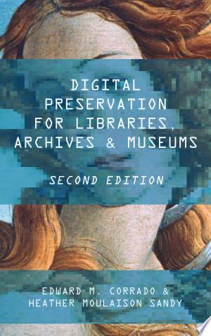 Download Digital Preservation for Libraries, Archives, and Museums online Books - godinez books