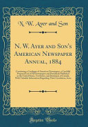 N  W  Ayer and Son s American Newspaper Annual  1884