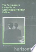 The Postmodern Fantastic in Contemporary British Fiction