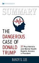 Summary  the Dangerous Case of Donald Trump