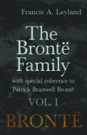 The Brontë Family - With Special Reference to Patrick Branwell Brontë - Pdf/ePub eBook