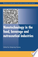 Nanotechnology in the Food  Beverage and Nutraceutical Industries