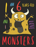 I Am 6 Years-Old and I Love Monsters
