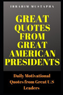 Great Quotes from Great American Presidents