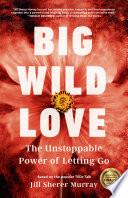 Big Wild Love Book