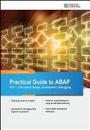 Practical Guide to SAP ABAP Part 1  Conceptual Design  Development  Debugging