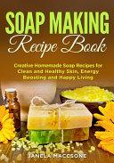 Soap Making Recipe Book