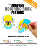 The Anatomy Coloring Book for Kids