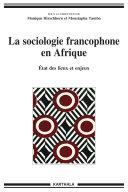 La sociologie francophone en Afrique. Etat des lieux et enjeux