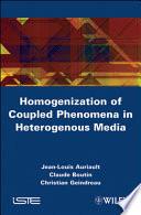Homogenization of Coupled Phenomena in Heterogenous Media Book