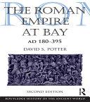 The Roman Empire at Bay, AD 180-395 Book