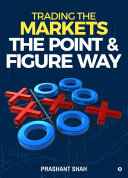 Trading the Markets the Point   Figure way